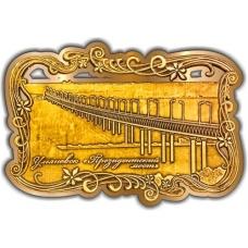 Магнит из бересты вырезной Ульяновск Президентский мост (прорезной) золото